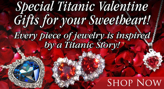 Special Titanic Valentine Gifts for your Sweetheart! Every piece of jewelry is inspired by a Titanic Story!